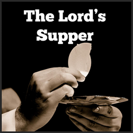 How To Destroy The Lord's Supper – Part 1