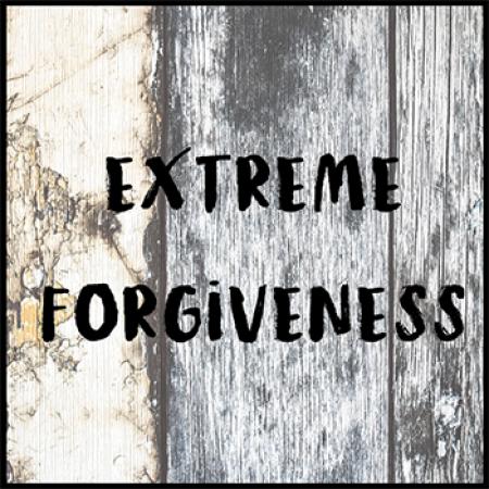 Extreme Forgiveness